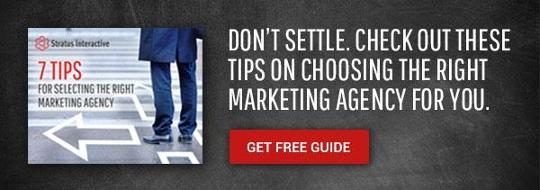 Don't Settle. Check Out These Tips on Choosing the Right Marketing Agency for You.